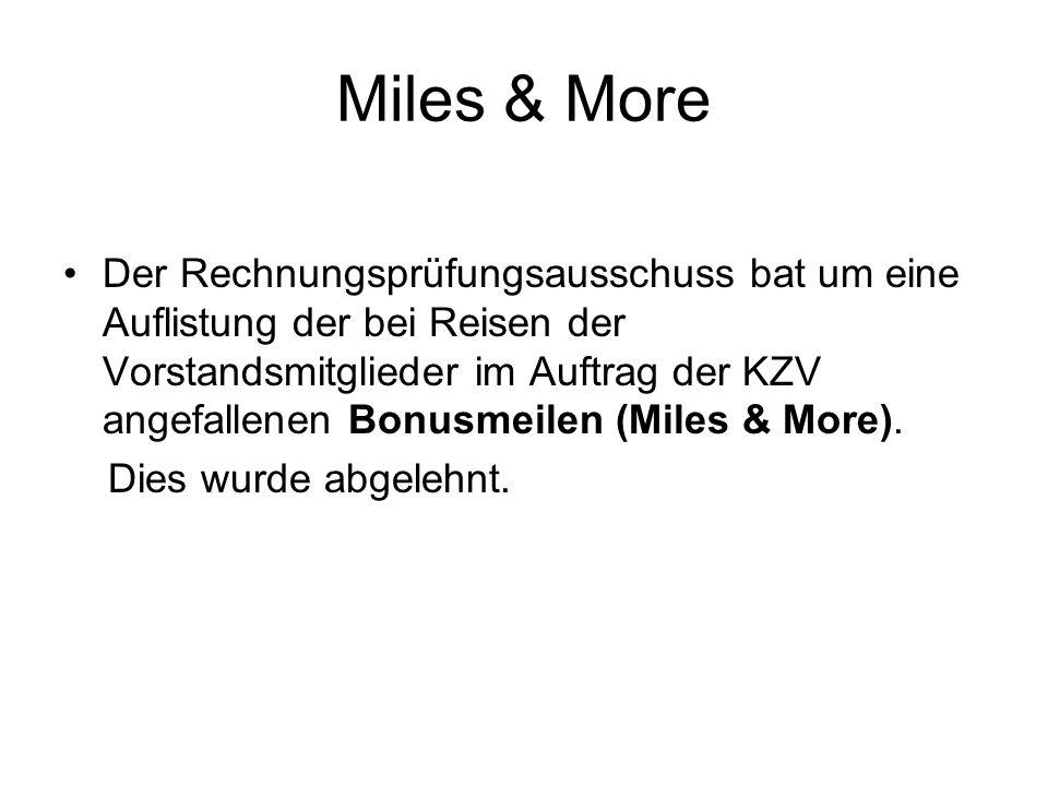 Miles & More Der Rechnungsprüfungsausschuss bat um eine Auflistung der bei Reisen der Vorstandsmitglieder im Auftrag der KZV angefallenen Bonusmeilen