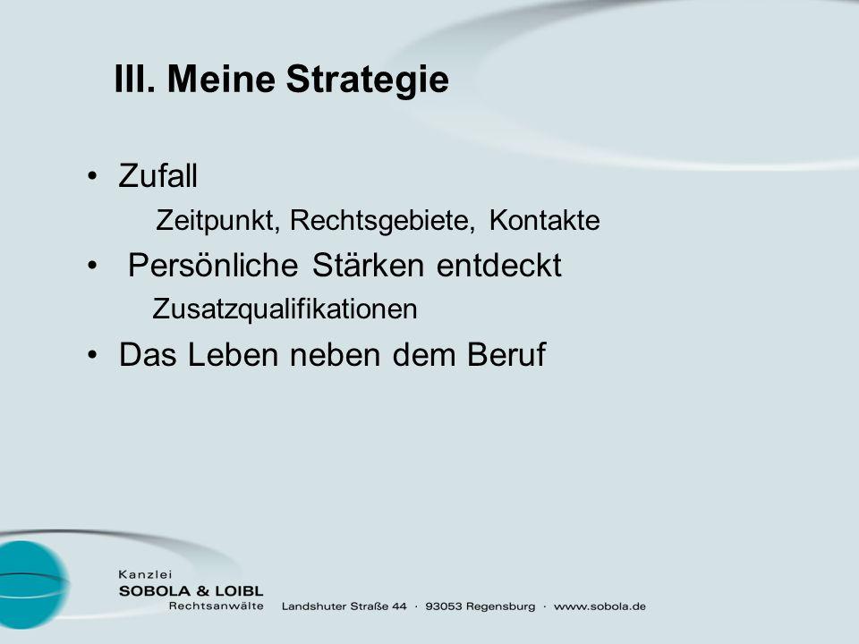 II. Strategie der Kanzlei Akquise Kontaktmanagement Spezialisierung Verweisung von Fällen Vorträge Veröffentlichungen Pressearbeit bei interessanten F