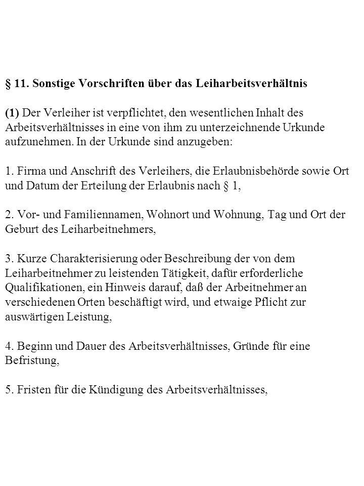 § 11. Sonstige Vorschriften über das Leiharbeitsverhältnis (1) Der Verleiher ist verpflichtet, den wesentlichen Inhalt des Arbeitsverhältnisses in ein
