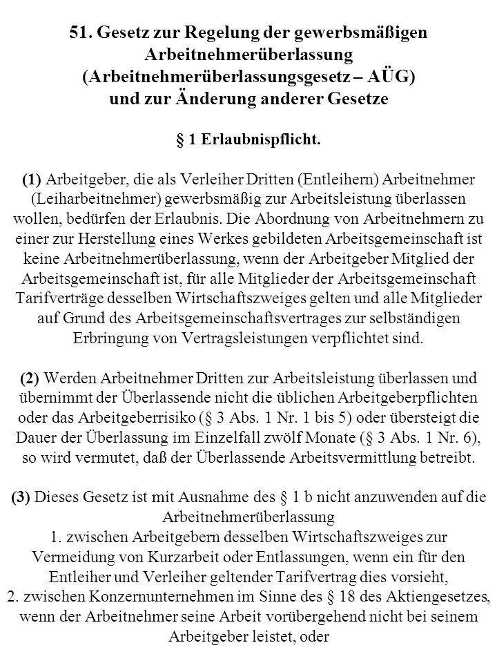 51. Gesetz zur Regelung der gewerbsmäßigen Arbeitnehmerüberlassung (Arbeitnehmerüberlassungsgesetz – AÜG) und zur Änderung anderer Gesetze § 1 Erlaubn