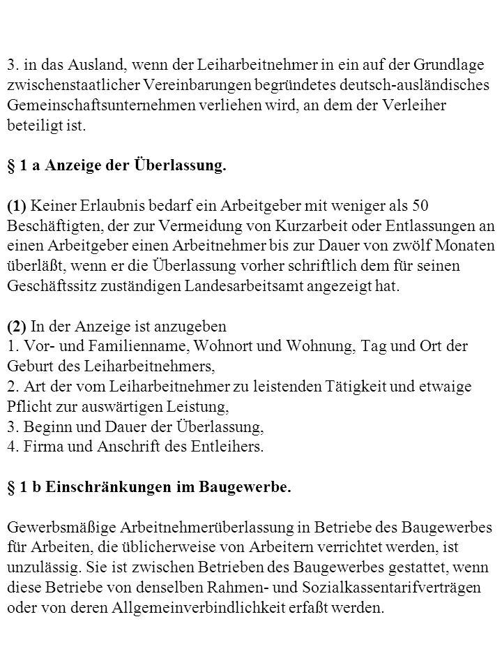 3. in das Ausland, wenn der Leiharbeitnehmer in ein auf der Grundlage zwischenstaatlicher Vereinbarungen begründetes deutsch-ausländisches Gemeinschaf
