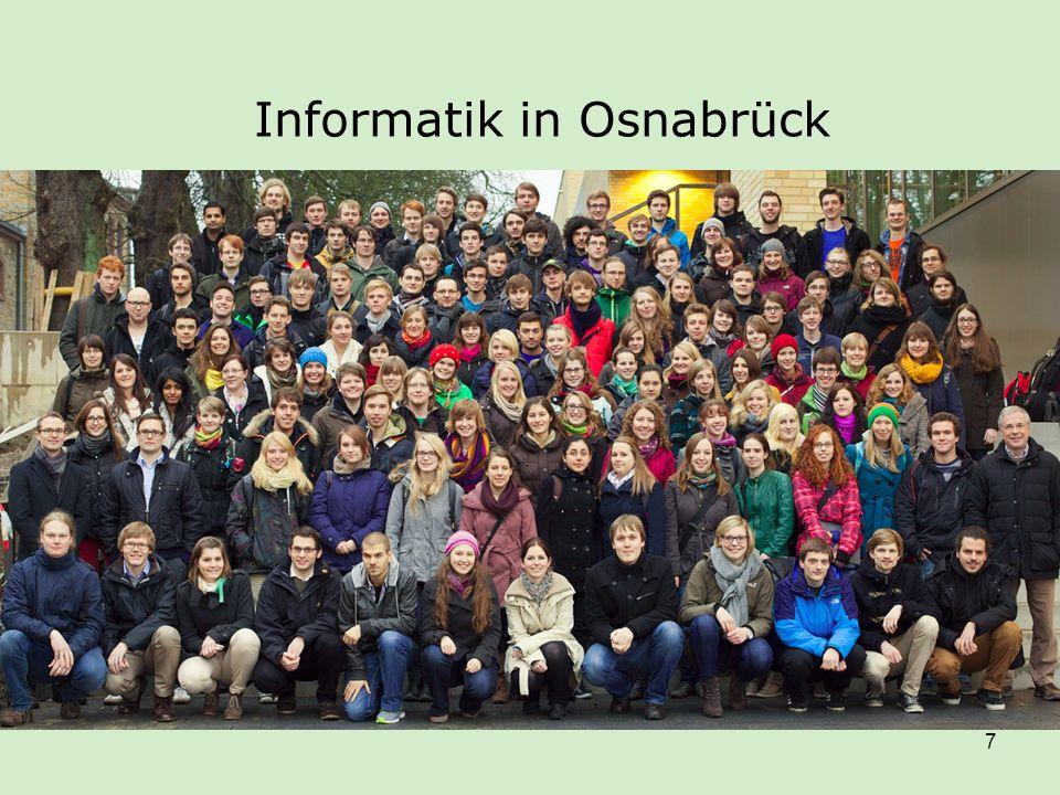 8 Studiengänge an der Uni Osnabrück Informatik (Bachelor/Master) Mathematik (Bachelor/Master) Geoinformatik (Bachelor/Master) Angewandte Systemwissensch.