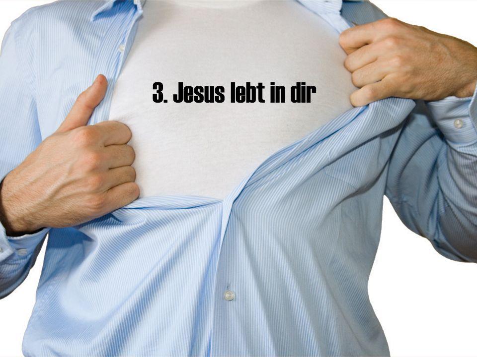 3. Jesus lebt in dir