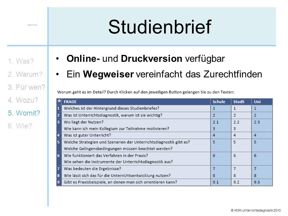 © KMK-Unterrichtsdiagnostik 2010 Studienbrief Online- und Druckversion verfügbar Ein Wegweiser vereinfacht das Zurechtfinden 1. Was? 2. Warum? 3. Für