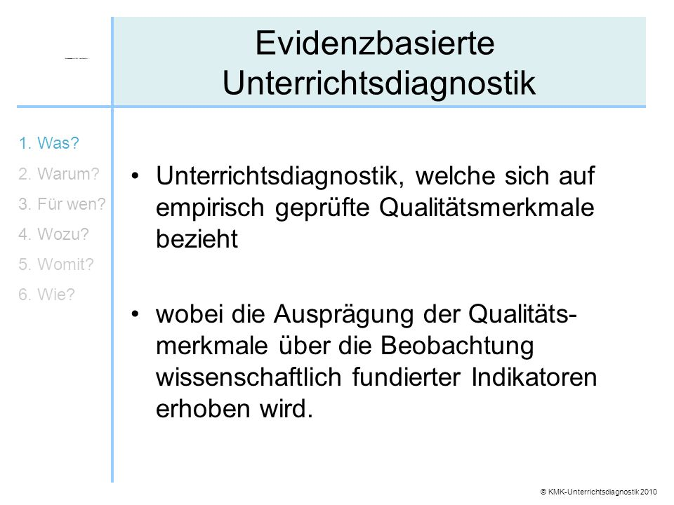 © KMK-Unterrichtsdiagnostik 2010 Unterrichtsdiagnostik, welche sich auf empirisch geprüfte Qualitätsmerkmale bezieht wobei die Ausprägung der Qualität