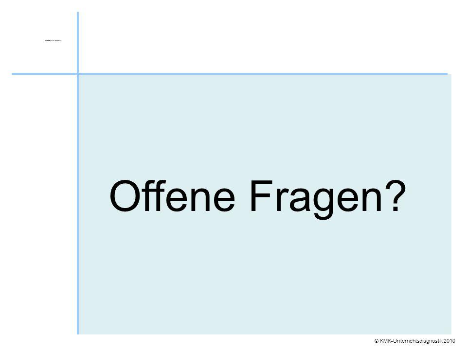 © KMK-Unterrichtsdiagnostik 2010 Offene Fragen?