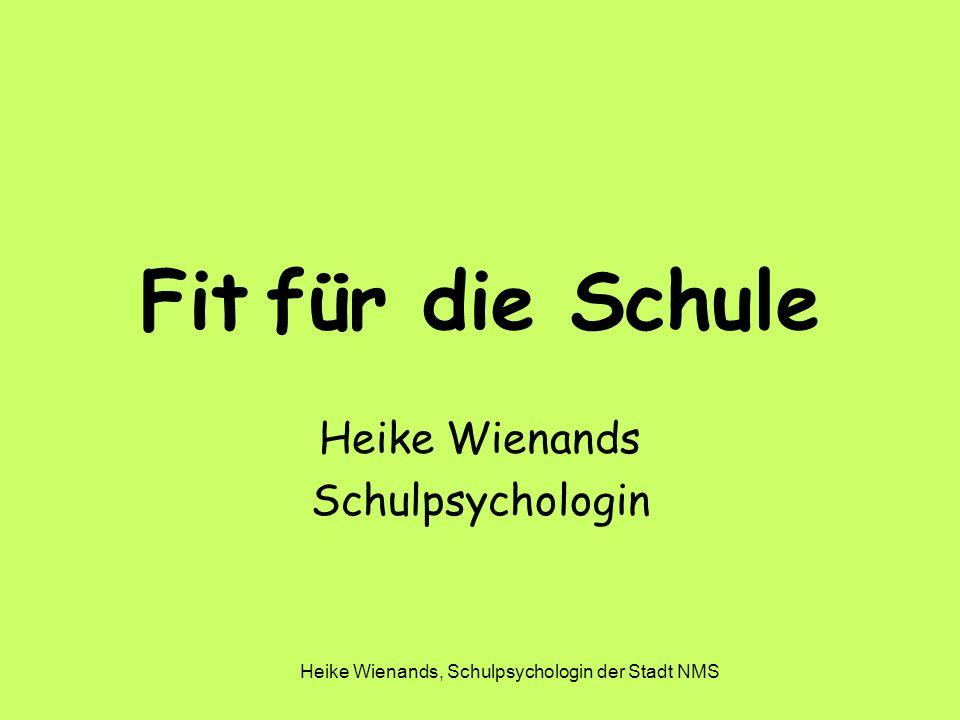 Heike Wienands, Schulpsychologin der Stadt NMS Fit für die Schule Heike Wienands Schulpsychologin