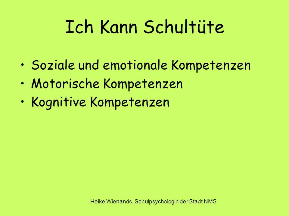 Heike Wienands, Schulpsychologin der Stadt NMS Ich Kann Schultüte Soziale und emotionale Kompetenzen Motorische Kompetenzen Kognitive Kompetenzen