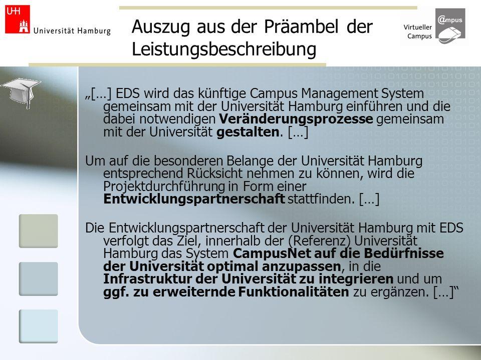 Auszug aus der Präambel der Leistungsbeschreibung […] EDS wird das künftige Campus Management System gemeinsam mit der Universität Hamburg einführen u
