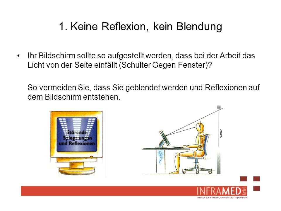 1. Keine Reflexion, kein Blendung Ihr Bildschirm sollte so aufgestellt werden, dass bei der Arbeit das Licht von der Seite einfällt (Schulter Gegen Fe
