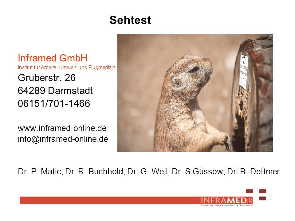 Inframed GmbH Institut für Arbeits- Umwelt- und Flugmedizin Gruberstr. 26 64289 Darmstadt 06151/701-1466 www.inframed-online.de info@inframed-online.d