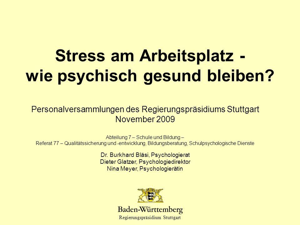Regierungspräsidium Stuttgart Die größte aller Torheiten ist, seine Gesundheit aufzuopfern, für was es auch sei.