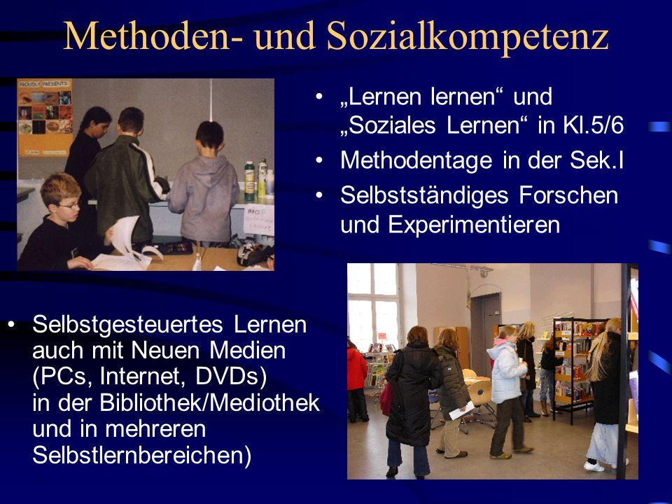 Methoden- und Sozialkompetenz Lernen lernen und Soziales Lernen in Kl.5/6 Methodentage in der Sek.I Selbstständiges Forschen und Experimentieren Selbs
