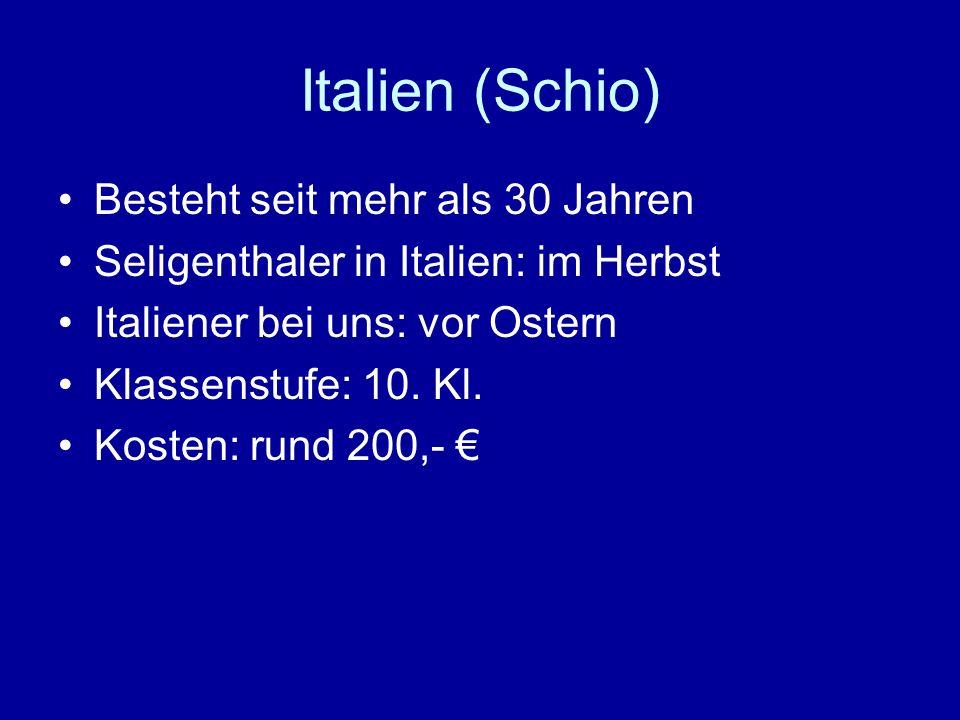 Italien (Schio) Besteht seit mehr als 30 Jahren Seligenthaler in Italien: im Herbst Italiener bei uns: vor Ostern Klassenstufe: 10. Kl. Kosten: rund 2