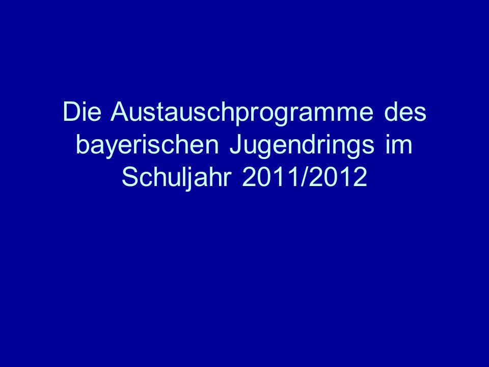 Die Austauschprogramme des bayerischen Jugendrings im Schuljahr 2011/2012