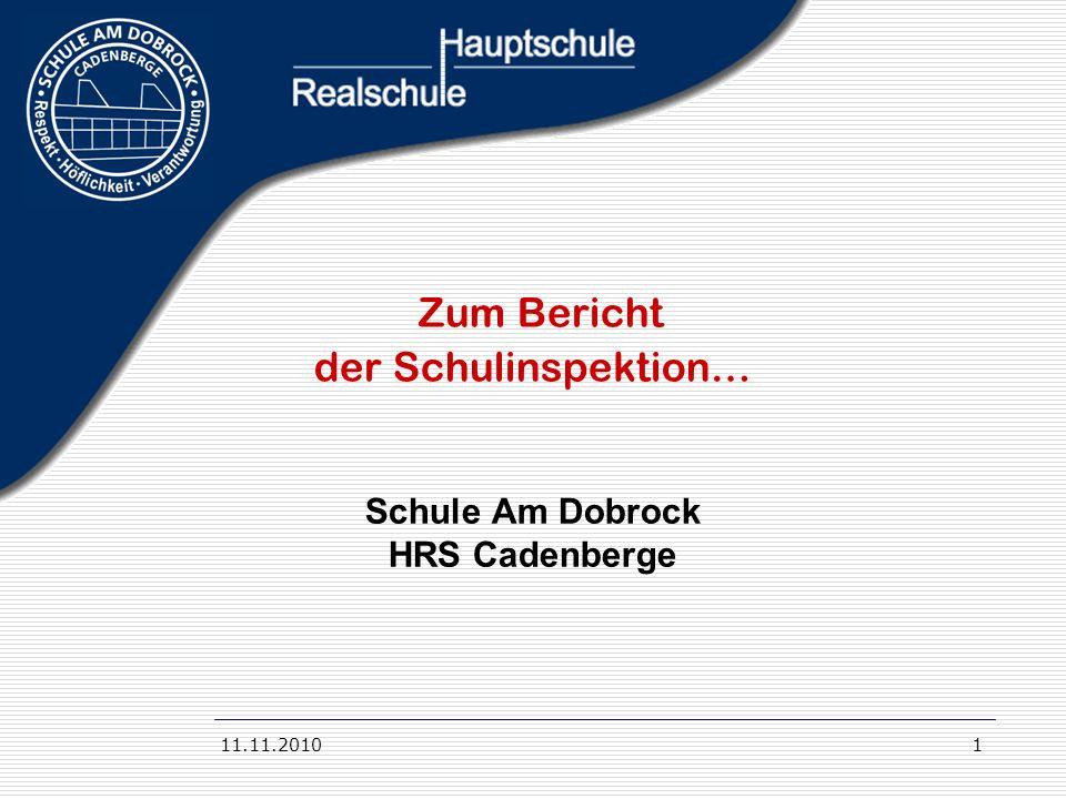 11.11.20101 Zum Bericht der Schulinspektion… Schule Am Dobrock HRS Cadenberge