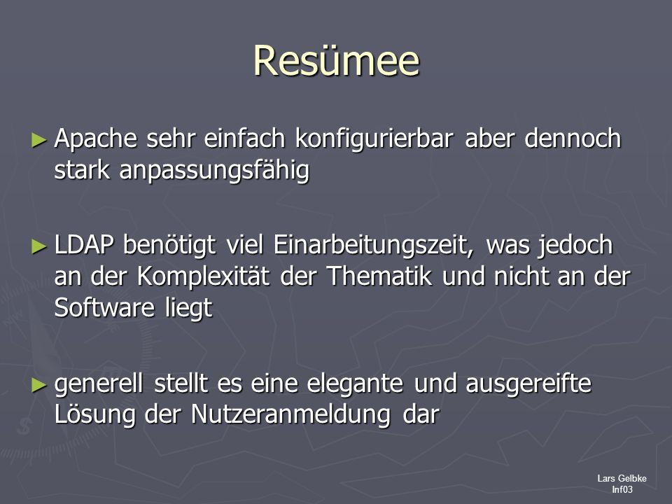 Lars Gelbke Inf03 Resümee Apache sehr einfach konfigurierbar aber dennoch stark anpassungsfähig Apache sehr einfach konfigurierbar aber dennoch stark