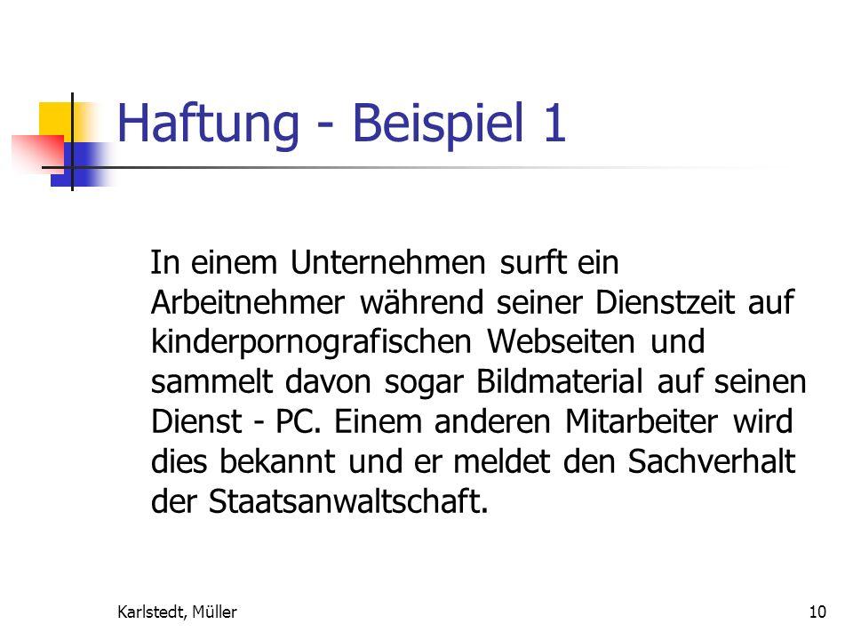 Karlstedt, Müller9 Haftung im Schadensfall Hat der Arbeitgeber alles Mögliche getan, um den Missbrauch zu verhindern? Mitarbeiter handelt als Erfüllun