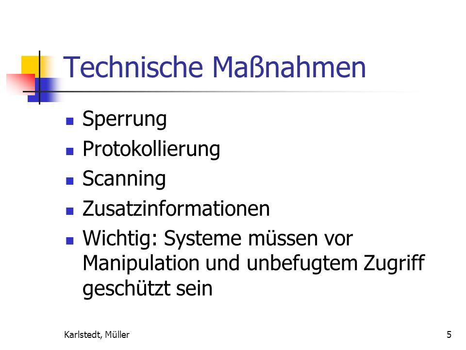Karlstedt, Müller5 Technische Maßnahmen Sperrung Protokollierung Scanning Zusatzinformationen Wichtig: Systeme müssen vor Manipulation und unbefugtem Zugriff geschützt sein