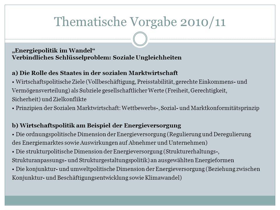 Thematische Vorgabe 2010/11 Energiepolitik im Wandel Verbindliches Schlüsselproblem: Soziale Ungleichheiten a) Die Rolle des Staates in der sozialen M