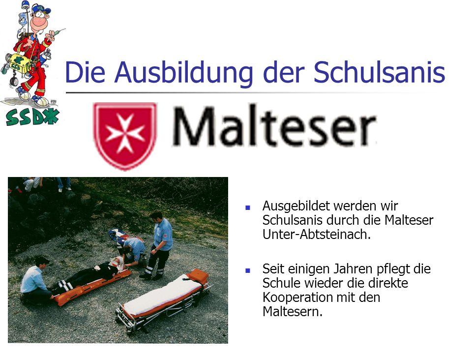 Die Ausbildung der Schulsanis Ausgebildet werden wir Schulsanis durch die Malteser Unter-Abtsteinach.