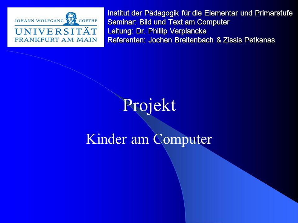 Institut der Pädagogik für die Elementar und Primarstufe Seminar: Bild und Text am Computer Leitung: Dr.