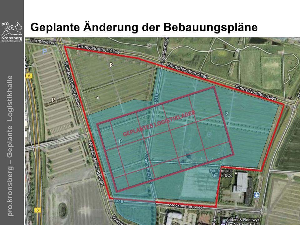 pro.kronsberg – Geplante Logistikhalle Geplante Änderung der Bebauungspläne P