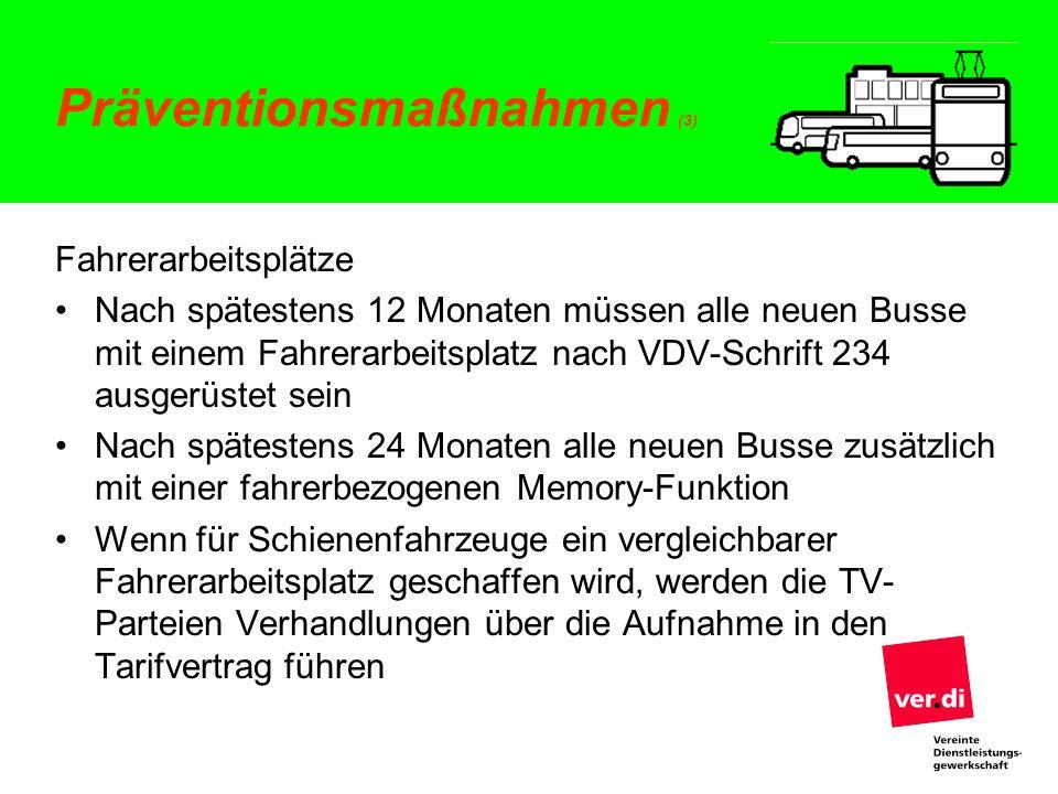 Präventionsmaßnahmen (3) Fahrerarbeitsplätze Nach spätestens 12 Monaten müssen alle neuen Busse mit einem Fahrerarbeitsplatz nach VDV-Schrift 234 ausg