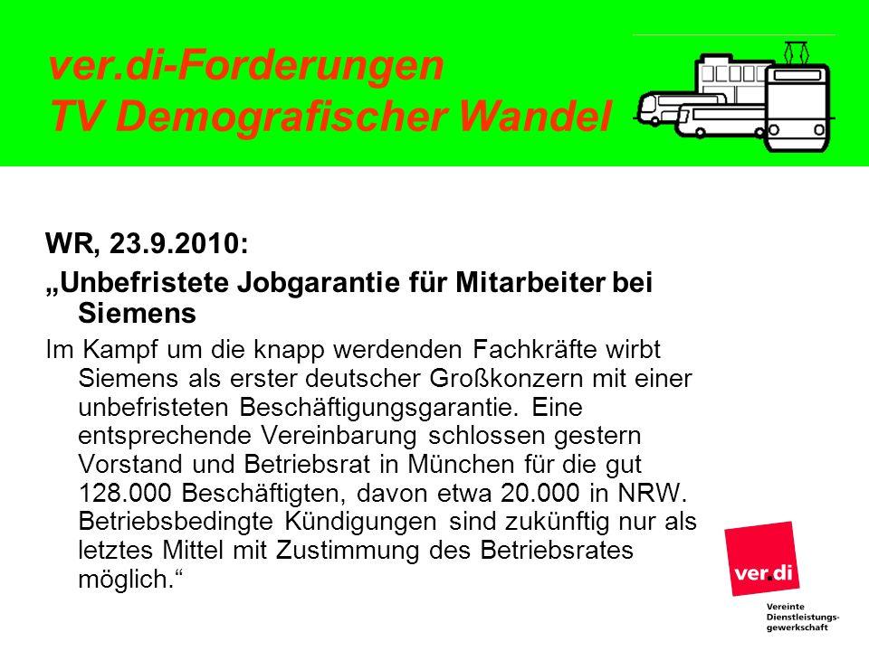 ver.di-Forderungen TV Demografischer Wandel WR, 23.9.2010: Unbefristete Jobgarantie für Mitarbeiter bei Siemens Im Kampf um die knapp werdenden Fachkr