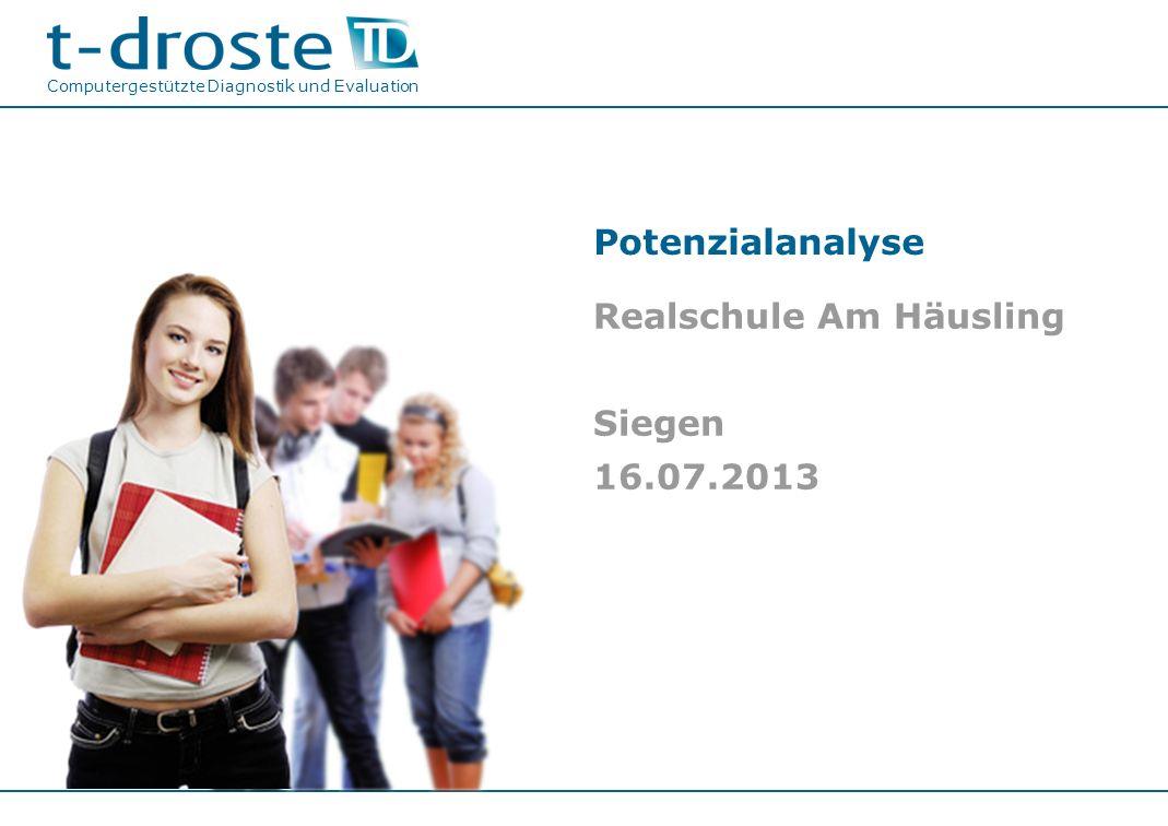 Potenzialanalyse Realschule Am Häusling Siegen 16.07.2013 Computergestützte Diagnostik und Evaluation