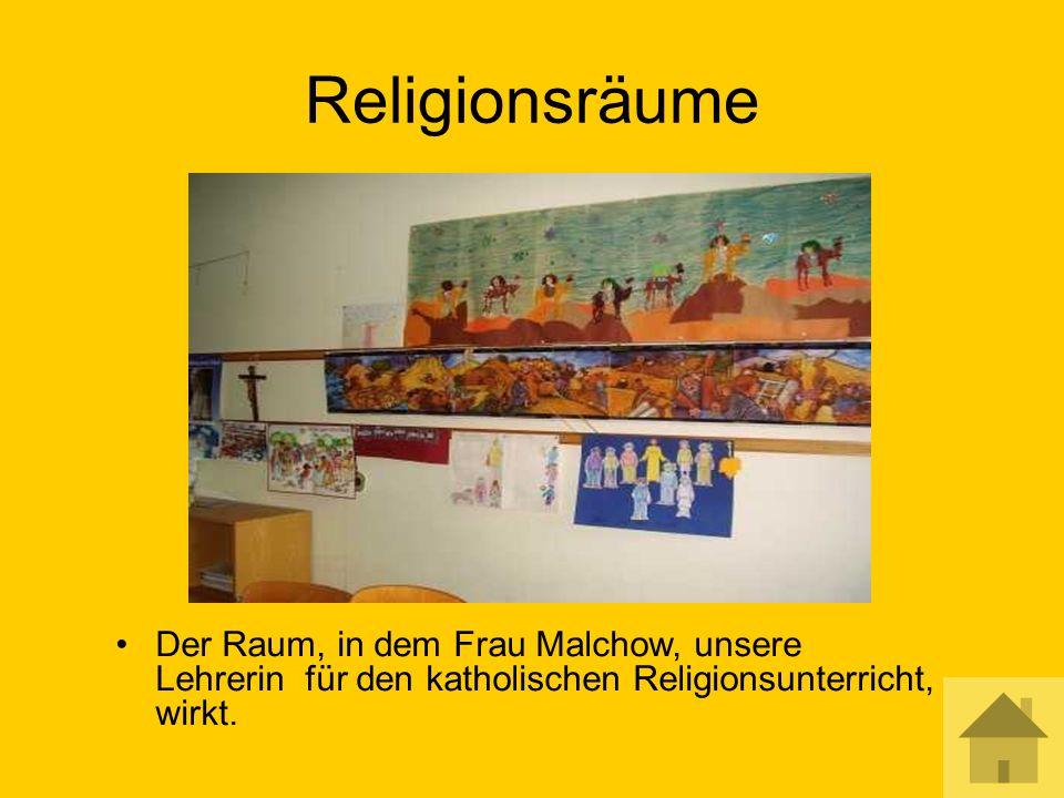 Religionsräume Der Raum, in dem Frau Malchow, unsere Lehrerin für den katholischen Religionsunterricht, wirkt.
