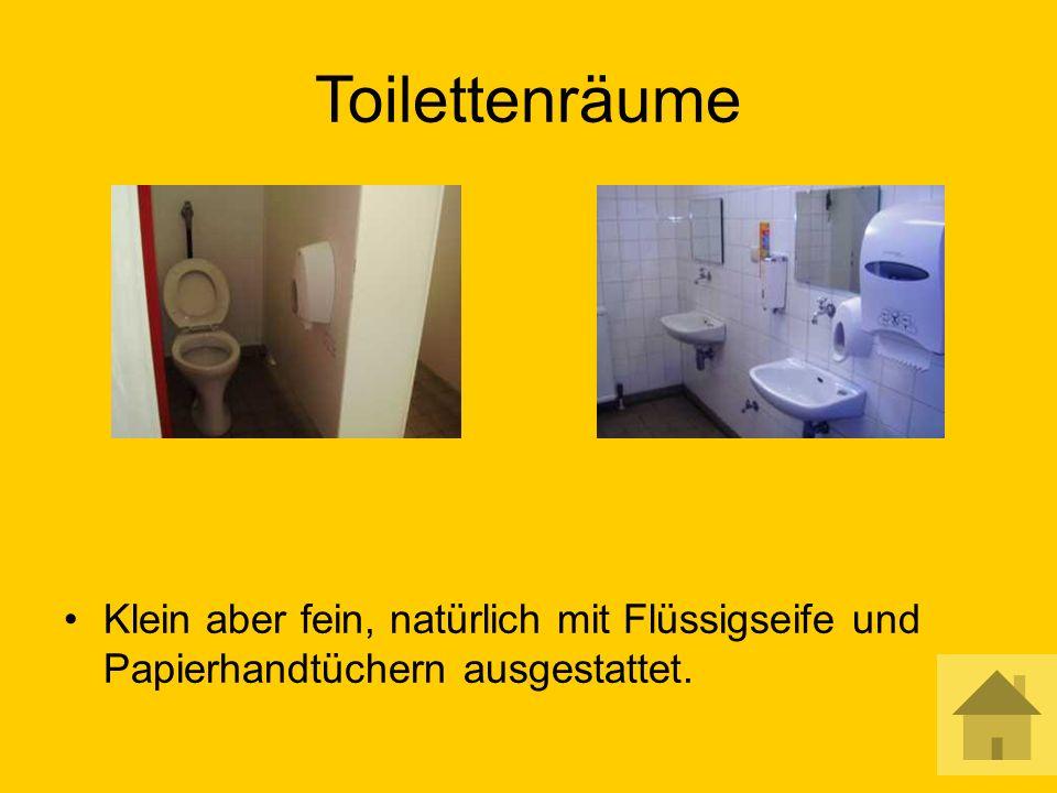 Toilettenräume Klein aber fein, natürlich mit Flüssigseife und Papierhandtüchern ausgestattet.