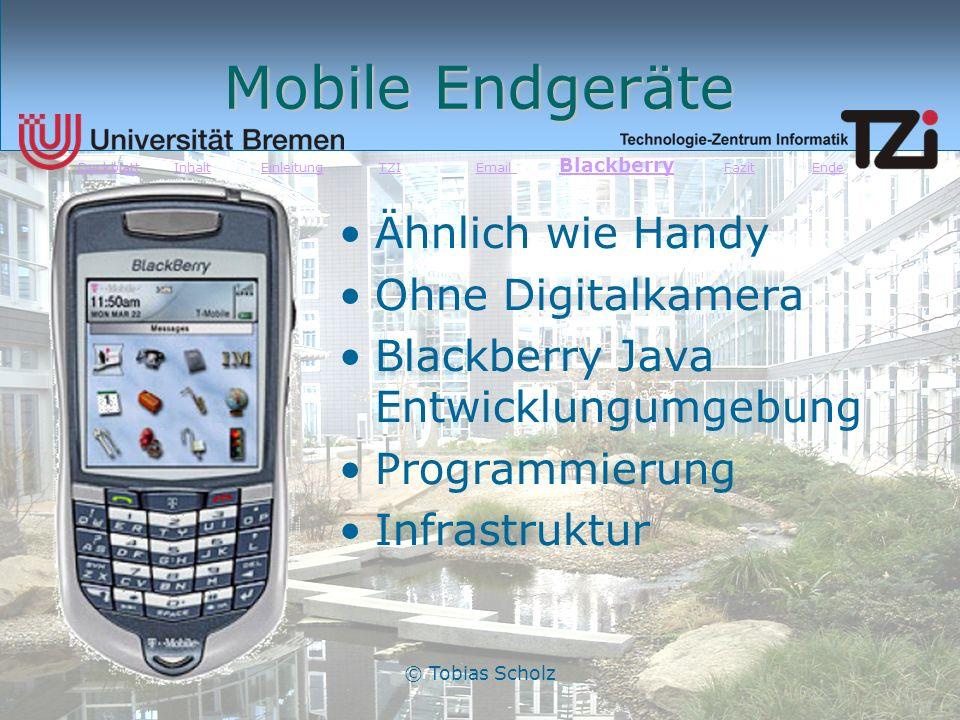 © Tobias Scholz Mobile Endgeräte Ähnlich wie Handy Ohne Digitalkamera Blackberry Java Entwicklungumgebung Programmierung Infrastruktur DeckblattDeckbl