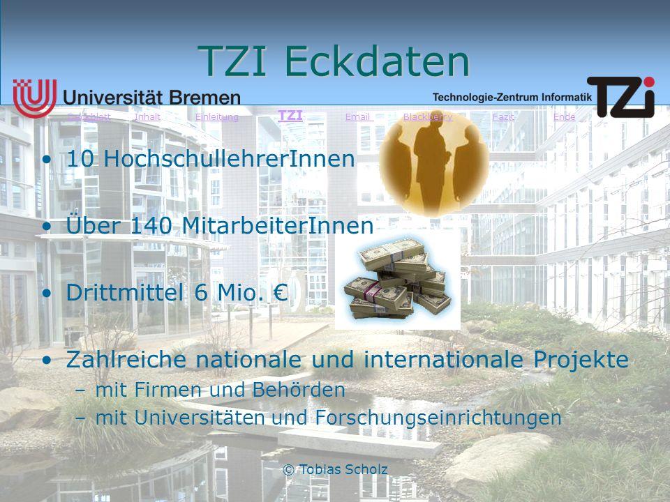 © Tobias Scholz TZI Eckdaten 10 HochschullehrerInnen Über 140 MitarbeiterInnen Drittmittel 6 Mio. Zahlreiche nationale und internationale Projekte –mi