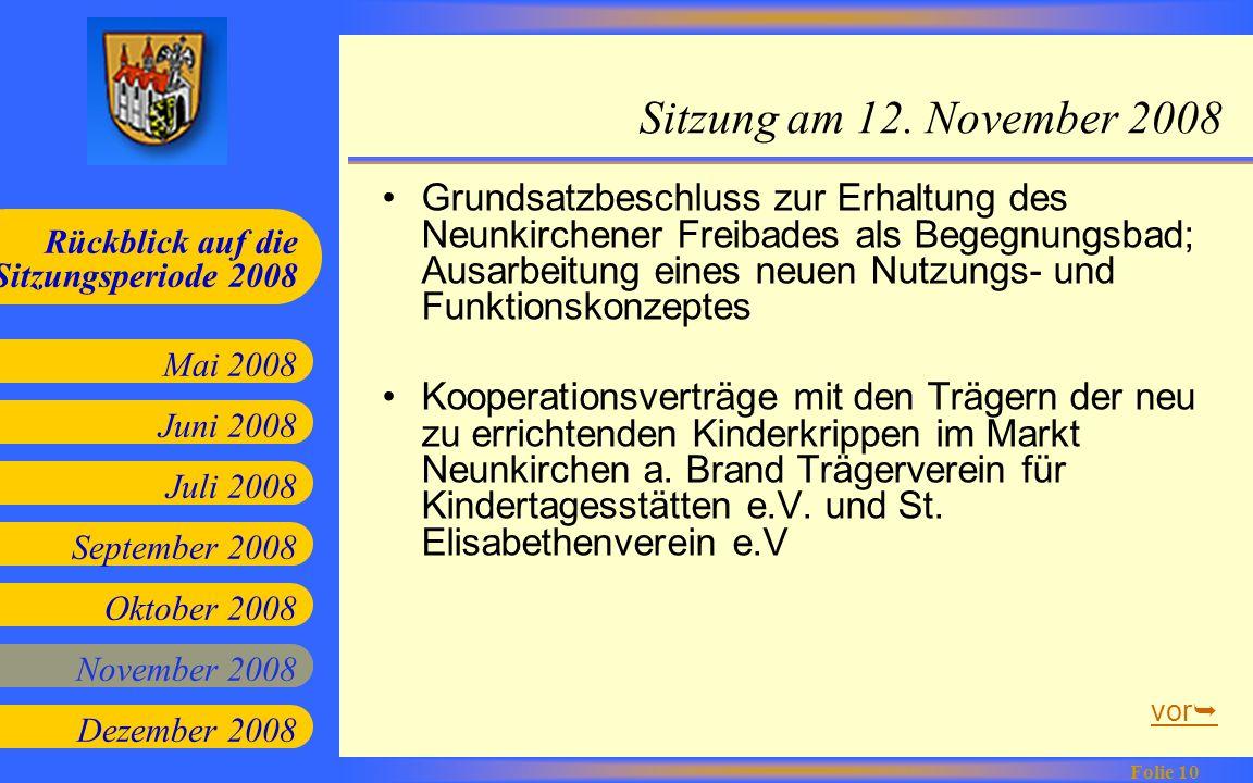 Juni 2008 Juli 2008 September 2008 Oktober 2008 Mai 2008 Rückblick auf die Sitzungsperiode 2008 Folie 10 November 2008 Dezember 2008 Sitzung am 12. No