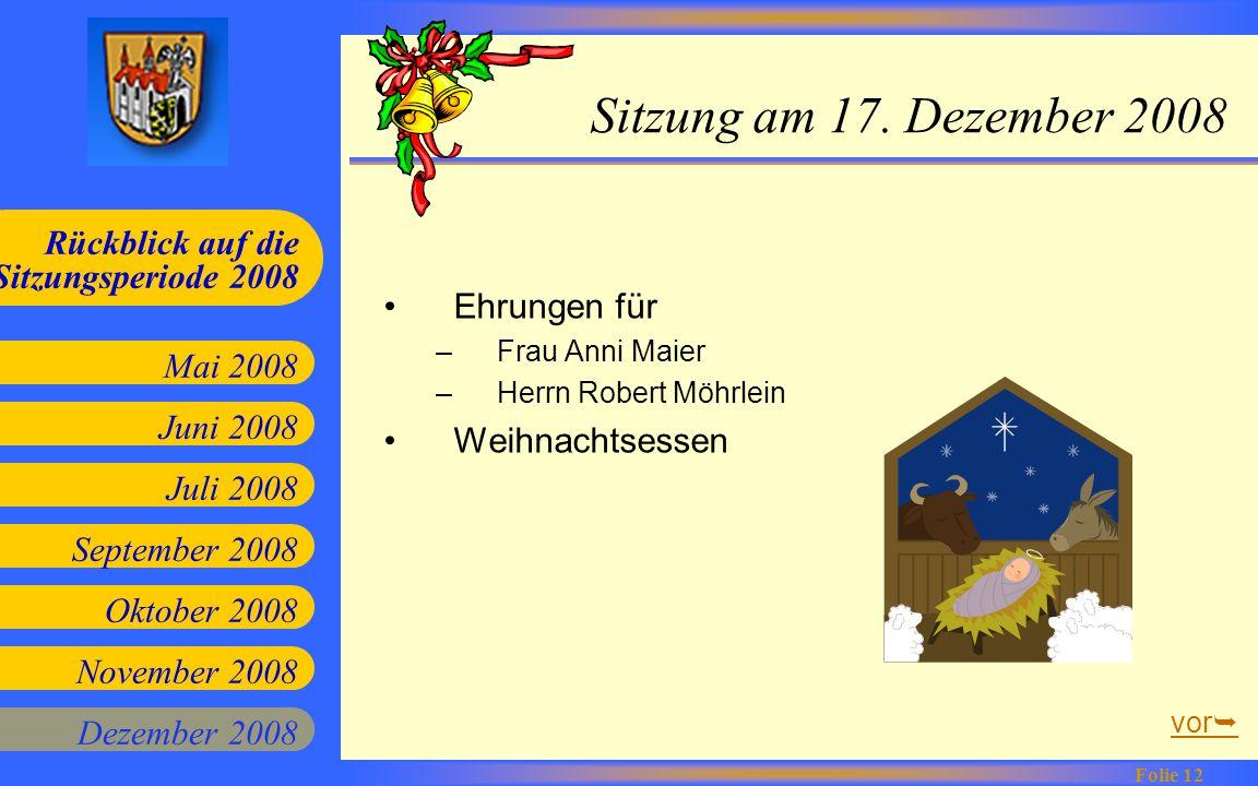 Juni 2008 Juli 2008 September 2008 Oktober 2008 Mai 2008 Rückblick auf die Sitzungsperiode 2008 Folie 12 November 2008 Dezember 2008 Sitzung am 17. De