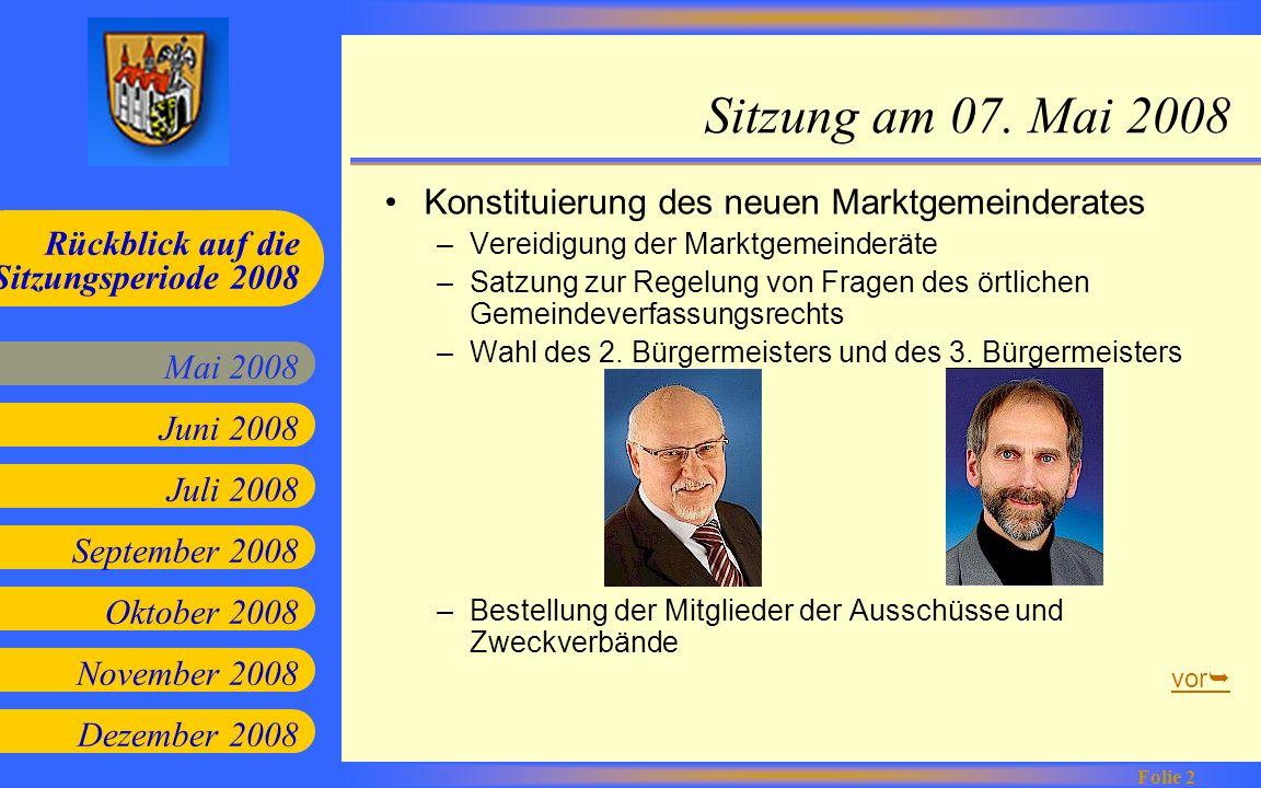 Juni 2008 Juli 2008 September 2008 Oktober 2008 Mai 2008 Rückblick auf die Sitzungsperiode 2008 Folie 2 November 2008 Dezember 2008 Sitzung am 07. Mai