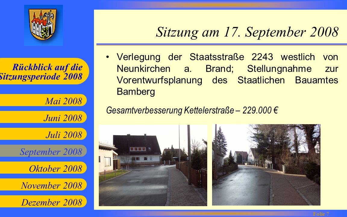 Juni 2008 Juli 2008 September 2008 Oktober 2008 Mai 2008 Rückblick auf die Sitzungsperiode 2008 Folie 7 November 2008 Dezember 2008 Sitzung am 17. Sep