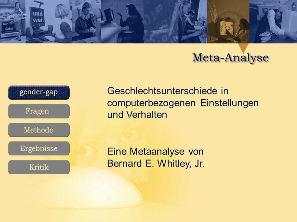 Geschlechtsunterschiede in computerbezogenen Einstellungen und Verhalten Eine Metaanalyse von Bernard E.