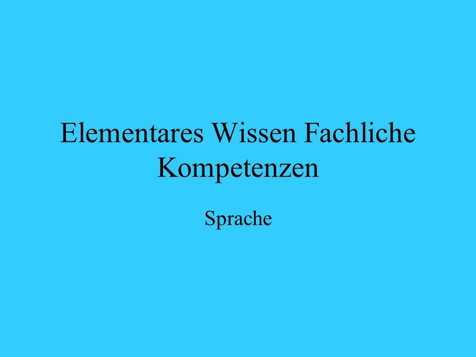Elementares Wissen Fachliche Kompetenzen Sprache