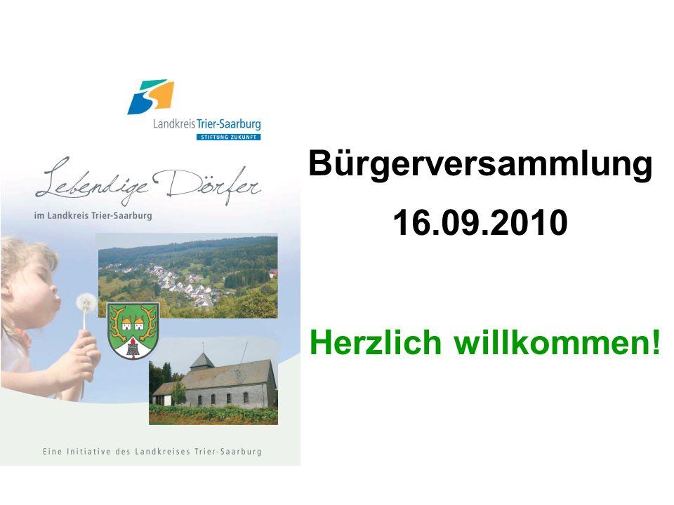Bürgerversammlung 16.09.2010 Herzlich willkommen!