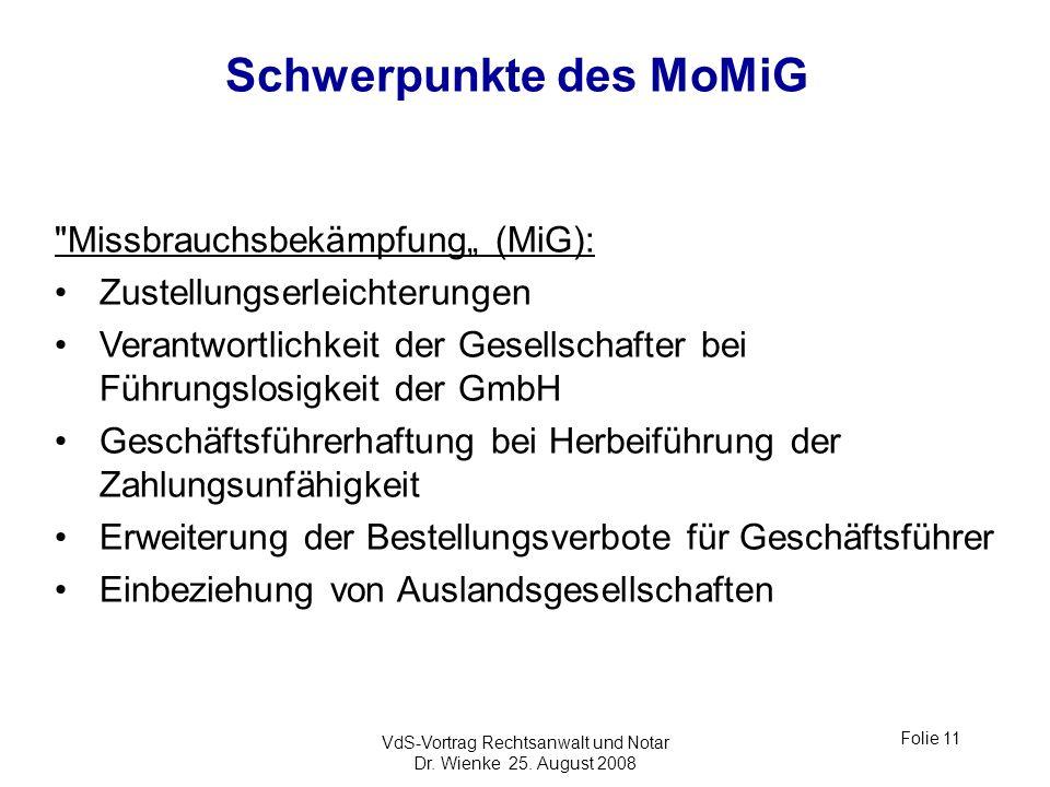 VdS-Vortrag Rechtsanwalt und Notar Dr. Wienke 25. August 2008 Folie 11 Schwerpunkte des MoMiG