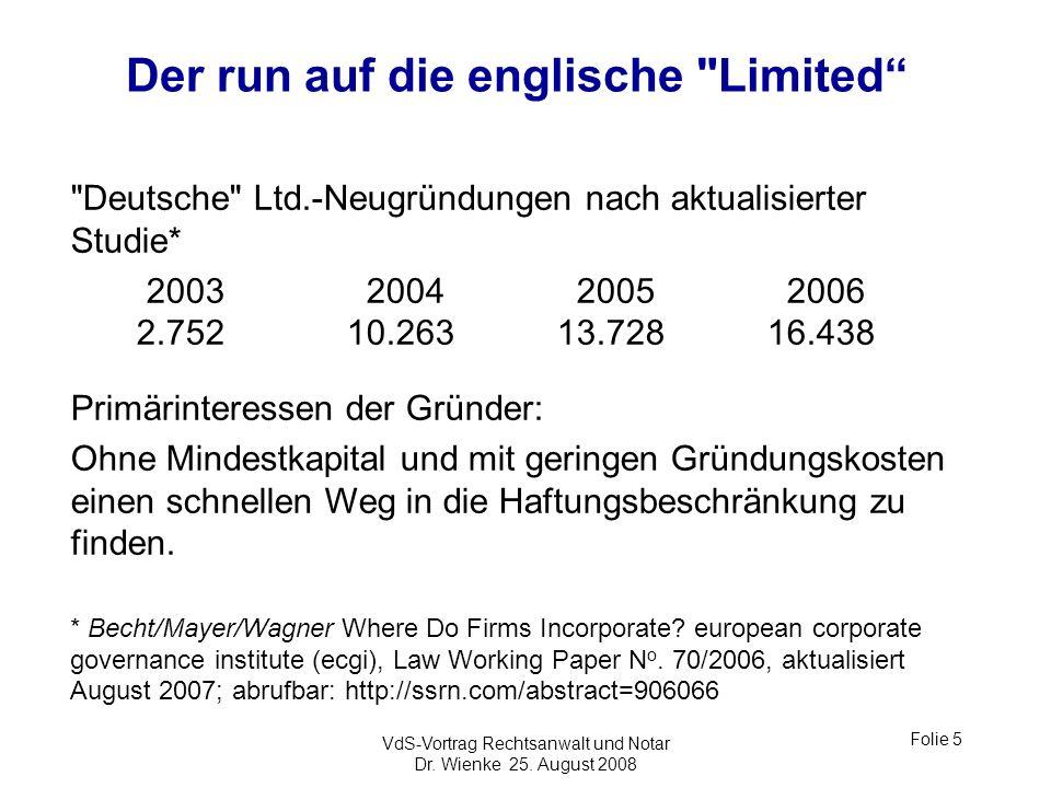 VdS-Vortrag Rechtsanwalt und Notar Dr. Wienke 25. August 2008 Folie 5 Der run auf die englische