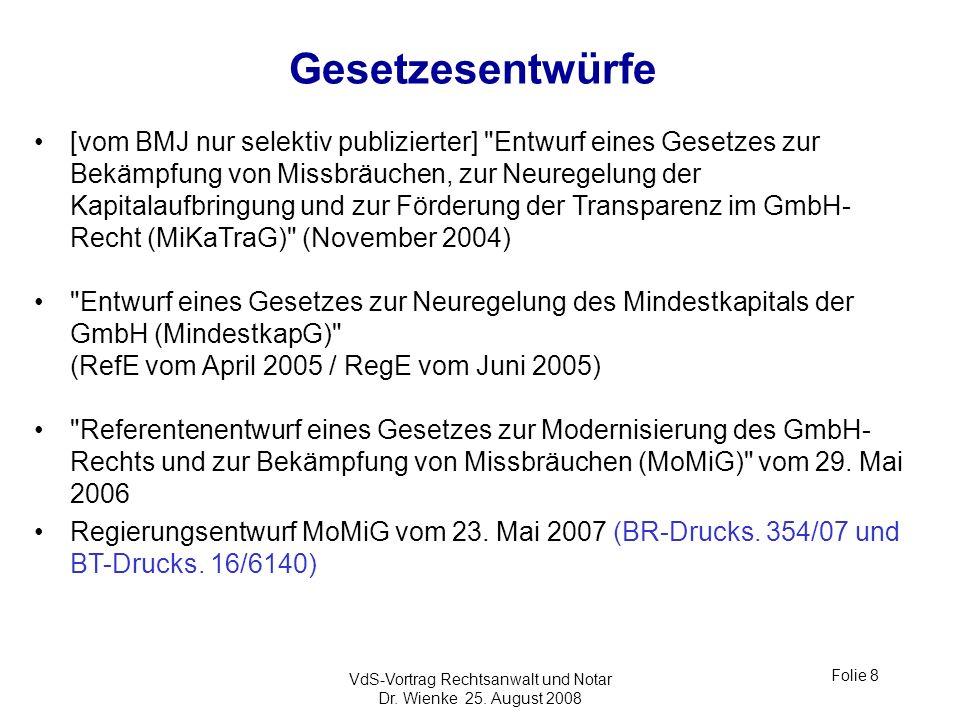VdS-Vortrag Rechtsanwalt und Notar Dr. Wienke 25. August 2008 Folie 8 [vom BMJ nur selektiv publizierter]