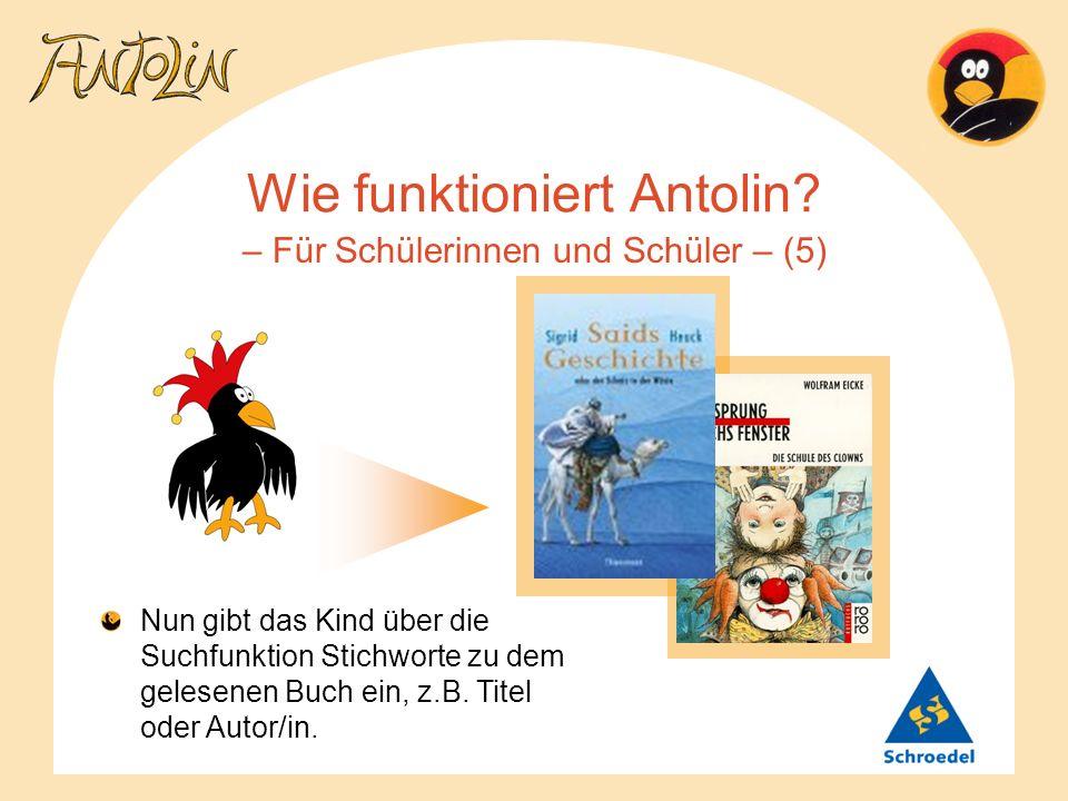 Wie funktioniert Antolin? – Für Schülerinnen und Schüler – (5) Nun gibt das Kind über die Suchfunktion Stichworte zu dem gelesenen Buch ein, z.B. Tite