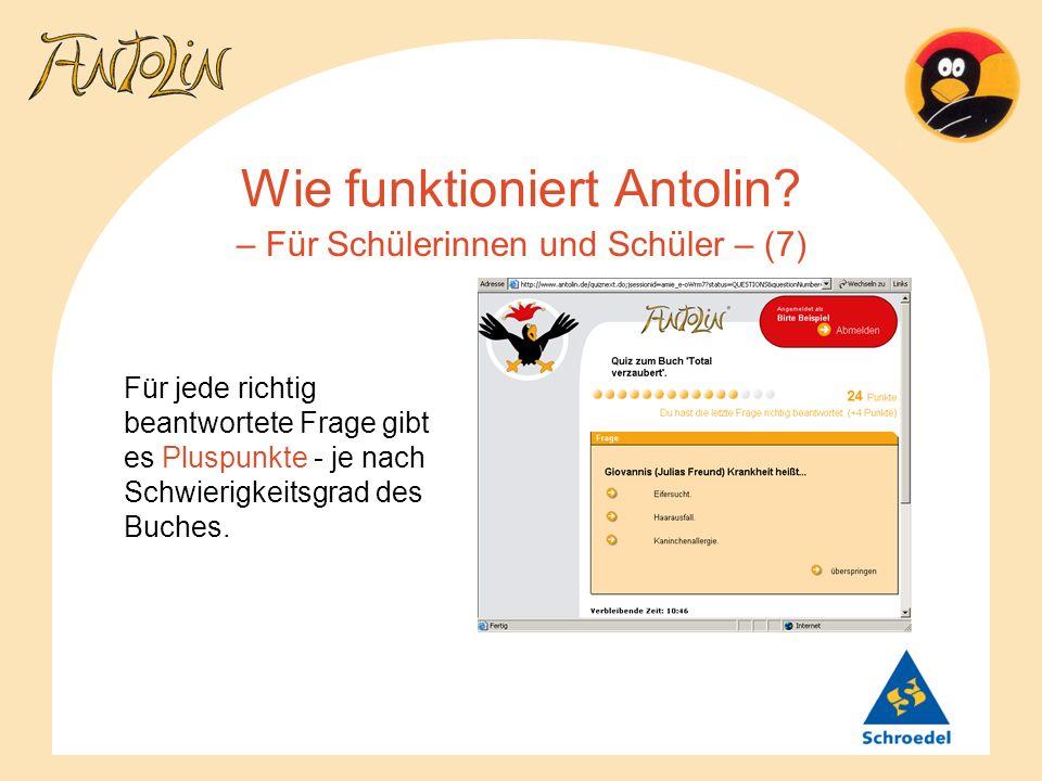 Wie funktioniert Antolin? – Für Schülerinnen und Schüler – (7) Für jede richtig beantwortete Frage gibt es Pluspunkte - je nach Schwierigkeitsgrad des