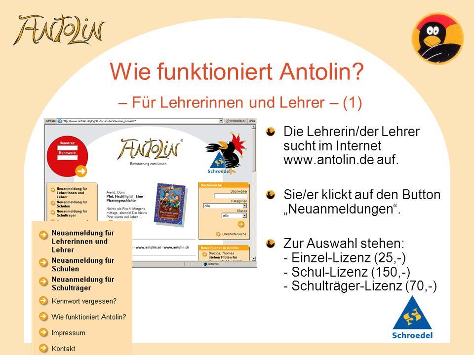 Wie funktioniert Antolin? – Für Lehrerinnen und Lehrer – (1) Die Lehrerin/der Lehrer sucht im Internet www.antolin.de auf. Sie/er klickt auf den Butto