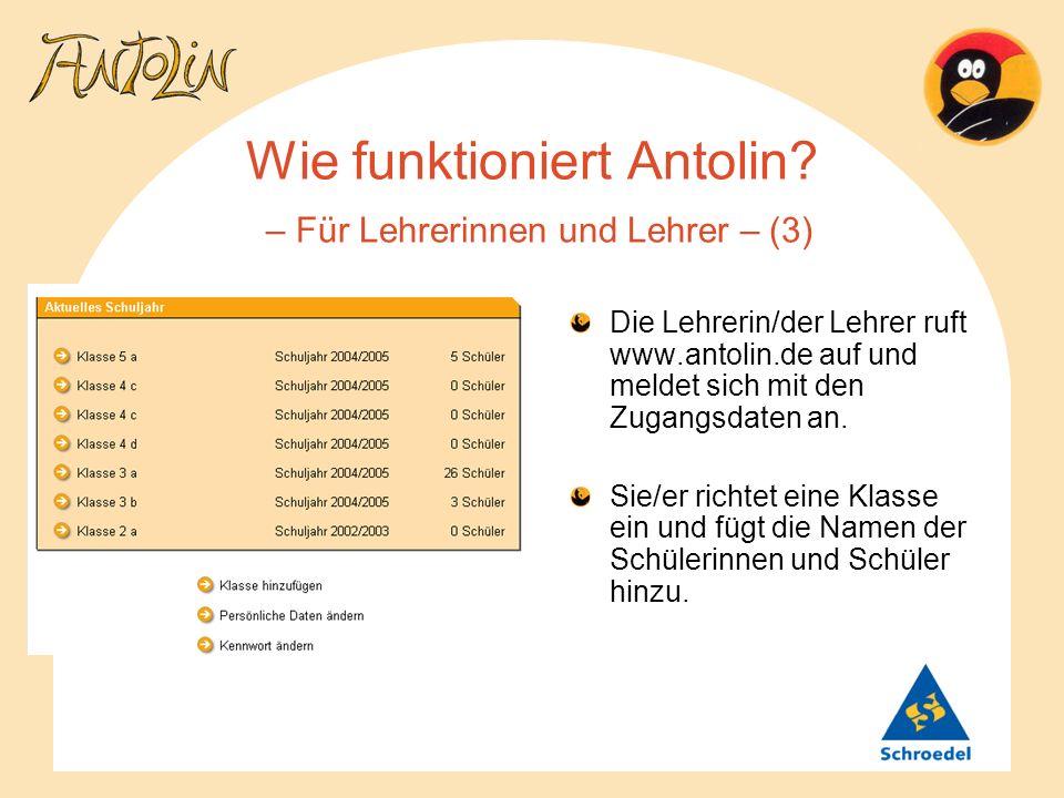 Wie funktioniert Antolin? – Für Lehrerinnen und Lehrer – (3) Die Lehrerin/der Lehrer ruft www.antolin.de auf und meldet sich mit den Zugangsdaten an.