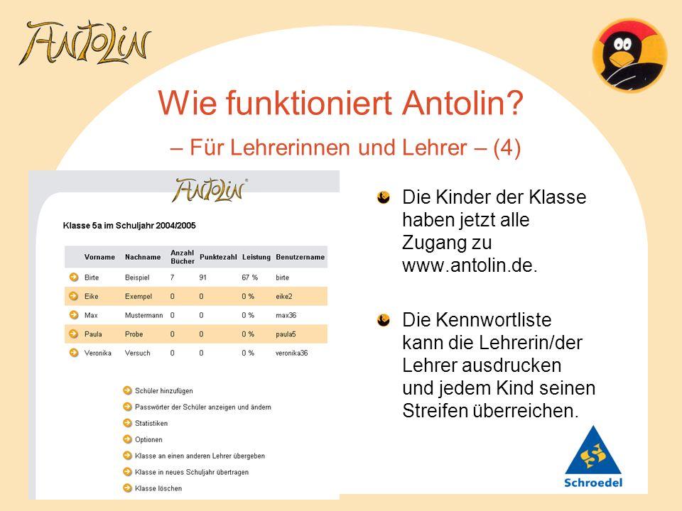 Wie funktioniert Antolin? – Für Lehrerinnen und Lehrer – (4) Die Kinder der Klasse haben jetzt alle Zugang zu www.antolin.de. Die Kennwortliste kann d