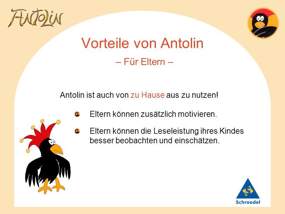 Vorteile von Antolin – Für Eltern – Antolin ist auch von zu Hause aus zu nutzen! Eltern können zusätzlich motivieren. Eltern können die Leseleistung i